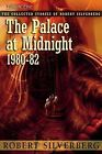 The Palace at Midnight by Robert Silverberg (Paperback / softback, 2013)