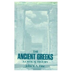 Ancient-Greeks-A-Critical-History-Paperback-by-Fine-John-V-A-Brand-New