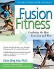 Fusion Fitness: Combining the Best from East and West by Chan Ling Yap (Paperback)