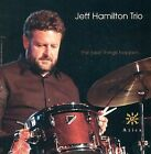 The Best Things Happen by The Jeff Hamilton Trio (Drums)/Jeff Hamilton (Drums) (CD, 2004, Azica Records)