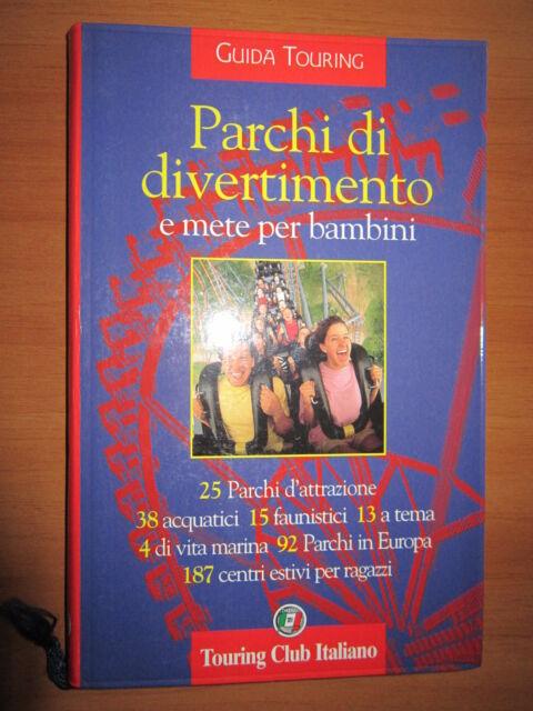 GUIDA TOURING Parchi di divertimento e mete per bambini,TUORING CLUB ITALIANO-A3