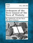 Ordinances of the Town Council of the Town of Westerly by Gale, Making of Modern Law (Paperback / softback, 2013)
