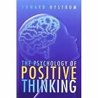 The Psychology of Positive Thinking 9781436341752 by Edward Nystrom Paperback