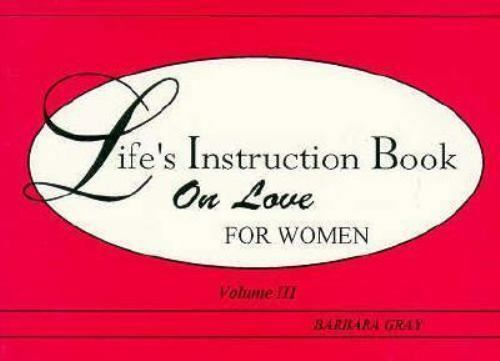Life's Instruction Book for Women by Barbara Gray