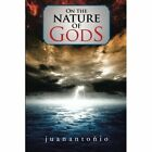 On the Nature of Gods by Juanantonio (Paperback / softback, 2014)
