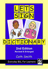 Let's Sign Dictionary: Everyday BSL for Learners by Cath Smith (Paperback, 2009)