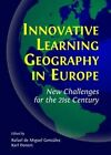 Innovative Learning Geography in Europe: New Challenges for the 21st Century by Cambridge Scholars Publishing (Hardback, 2014)