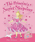 The Princess's Secret Sleepover by Mandy Stanley, Hilary Robinson (Paperback, 2007)