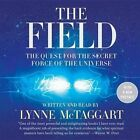 The Field, Updated Edition: The Quest for the Secret Force of the Universe by HarperCollins (CD-Audio, 2014)