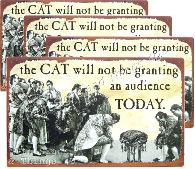lot of 4 wholesale Cat Not Granting Audience TIN SIGN funny pet wall decor OHW