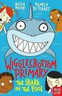 Wigglesbottom Primary: The Shark in the Pool by Pamela Butchart (Paperback, 2015)