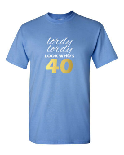 Lordy Lordy Look Who/'s 40 Shirt 40th Birthday T-Shirt Gift Forty Bday Present