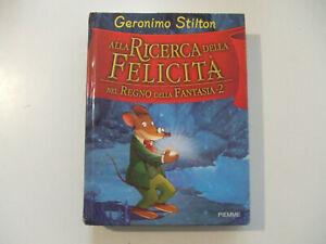 GERONIMO-STILTON-Alla-Ricerca-Della-Felicita-Nel-Regno-Della-Fantasia-2-LIBRO