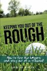 Keeping You Out of the Rough by Carolyne Wahlen (Paperback / softback, 2013)