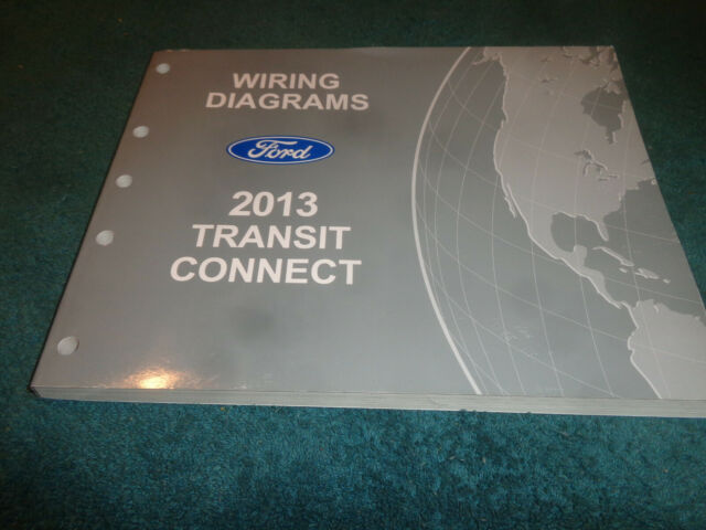 2013 Ford Transit Connect Wiring Diagram Shop Manual    Original Service Book