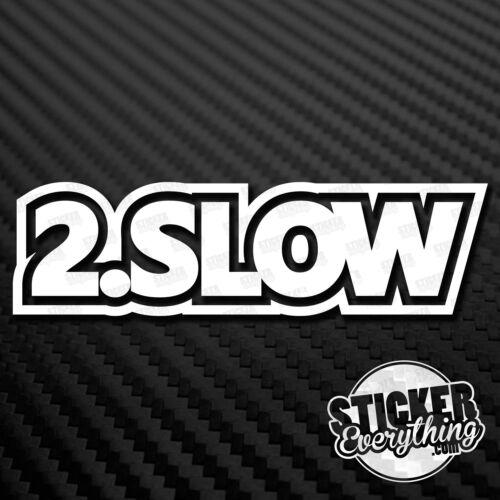 2.SLOW  VINYL DECAL STICKER JDM DUB 2.0 2.5 Fits EURO GTI VW JETTA Turbo