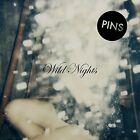 Pins Pins-wild Nights LP Vinyl 33rpm Ltd Ed Clear Vinyl