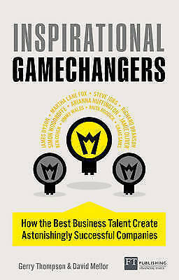 1 of 1 - Inspirational Gamechangers: How the best business talent create astonishingly su