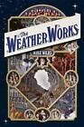 The Weather Works A256 by Mike Wilks (Hardback, 2016)