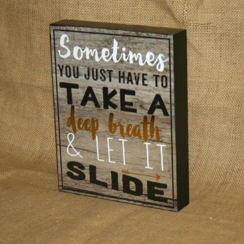 Take A Deep Breath /& Let It Slide Box Sign Blossom Bucket