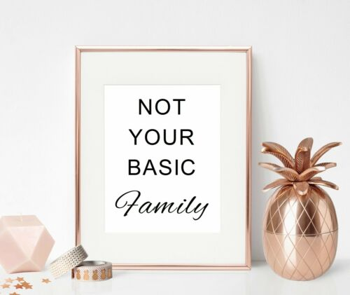 Family Quote Print Wall Art Gift Not Your Basic Family Sign Christmas Present