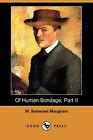 Of Human Bondage, Part II (Dodo Press) by W Somerset Maugham (Paperback / softback, 2008)