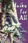 Haiku for All: A Book of Poetry by William A Fraenkel (Paperback / softback, 2002)