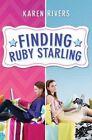 Finding Ruby Starling 9780545534796 by Karen Rivers Hardback