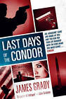 Last Days of the Condor by James Grady (Paperback, 2015)