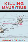 Killing Mauritius by Brooks Tenney (Paperback, 2006)