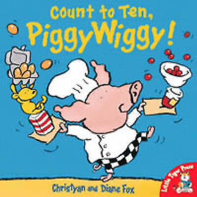 (Good)-Count to Ten, PiggyWiggy! (Hardcover)-Fox, Diane,Fox, Christyan-185430717