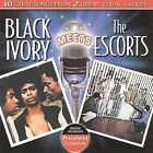 Black Ivory Meets the Escorts * by The Escorts/Black Ivory (CD, Sep-2009, Collectables)