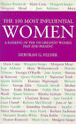 The 100 Most Influential Women by Deborah G. Felder (Paperback, 1997)