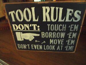 MOVE /'EM    wood sign primitive BORROW /'EM TOUCH /'EM TOOL RULES