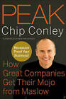 Peak: How Great Companies Get Their Mojo from Maslow by Chip Conley (Hardback, 2007)