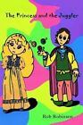 The Princess and The Juggler 9780595308316 by Rob Robinson Book
