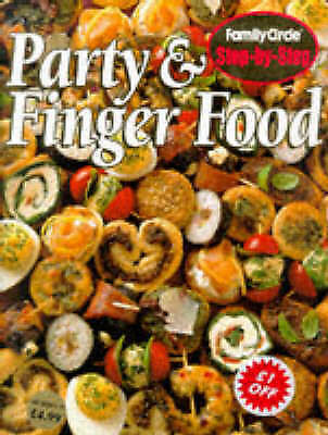 """""""AS NEW"""" Party and Finger Food (Family Circle Step-by-step), Family Circle Edito"""