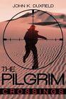 The Pilgrim Crossings Duxfield John K 0595494706
