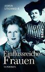 Einflussreiche Frauen von Armin Strohmeyr (2014, Taschenbuch)