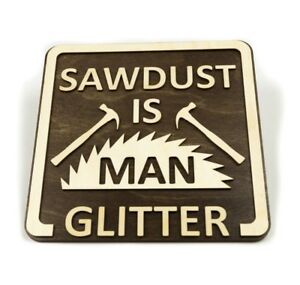 6fa6faa521751 Details about Sawdust Is Man Glitter Wooden Door Sign, Wooden Signs, Funny  Room, Workshop Sign