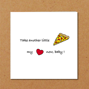 Image Is Loading LYRIC Valentines Birthday Anniversary Card Funny Humorous Pizza