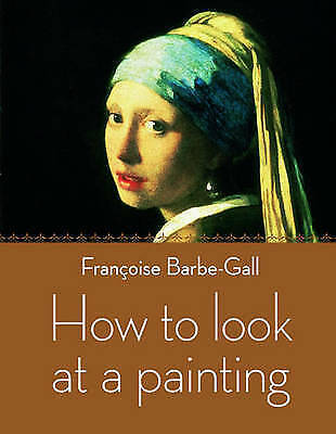 How to Look at a Painting