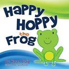 Happy Hoppy the Frog by Karen Craig (Paperback / softback, 2015)