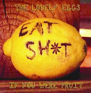 The-Lovely-Eggs-If-You-Were-Fruit-Deluxe-Version-CD