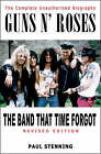 Guns N' Roses: The Band That Time Forgot - the Complete Unauthorised Biography by Paul Stenning (Paperback, 2005)
