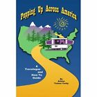Popping up Across America a Travelogue and How to Guide 9781425941727 Corby