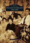 Italians in Chicago, 1945-2005 by Dominic Candeloro (Paperback / softback, 2010)