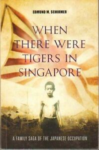 When-There-Were-Tigers-in-Singapore-A-Family-Saga-of-the-Japanese-Occupation