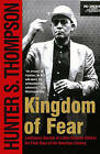 Kingdom of Fear: Loathsome Secrets of a Star-Crossed Child in the Final Days of the American Century by THOMPSON S H (Paperback, 2003)