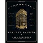 Ten Restaurants That Changed America by Paul Freedman, Danny Meyer (Hardback, 2016)
